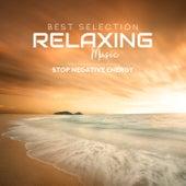 Best Selection Relaxing Music: Stop Negative Energy de Various Artists
