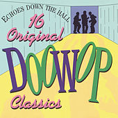 Echoes Down the Hall - 16 Original Doo Wop Classics von Various Artists