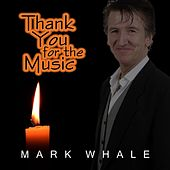 Thank You for the Music (In Memoriam) de Mark Whale