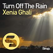 Turn Off The Rain de Xenia Ghali