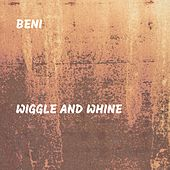 Wiggle and Whine de Beni