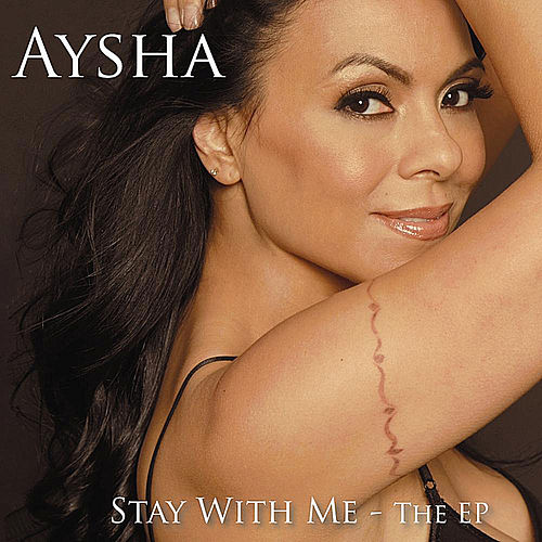 Stay With Me - The EP by Aysha