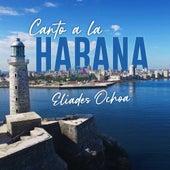 Canto a la Habana de Eliades Ochoa