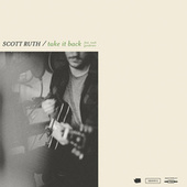 Take It Back (feat. Noah Gundersen) by Scott Ruth
