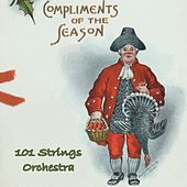 Compliments of the Season von 101 Strings Orchestra