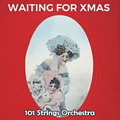 Waiting for Xmas von 101 Strings Orchestra
