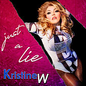 Just a Lie von Kristine W.