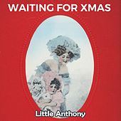 Waiting for Xmas von Little Anthony and the Imperials
