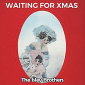 Waiting for Xmas by The Isley Brothers