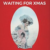 Waiting for Xmas by Vikki Carr