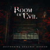 Room of Evil - Disturbing Organic Horror by Gothic Storm