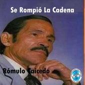 Se Rompió la Cadena by Rómulo Caicedo