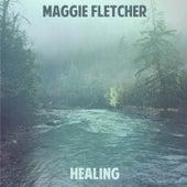 Healing by Maggie Fletcher
