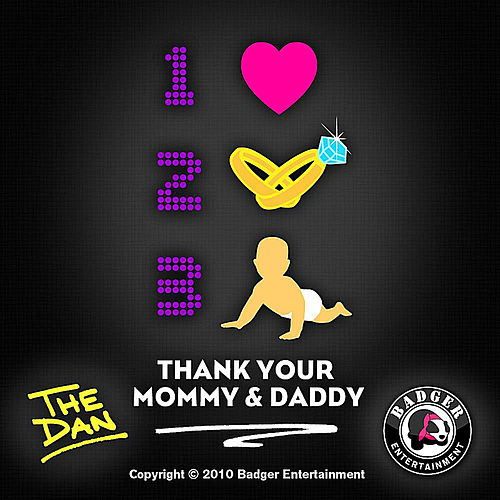 Thank Your Mommy & Daddy - Single by Dan