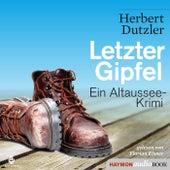 Letzter Gipfel (Ein Altaussee-Krimi) von Herbert Dutzler