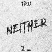 Neither von Tru