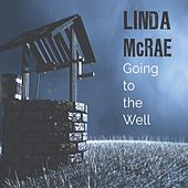 Going to the Well de Linda McRae