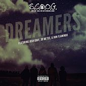 Dreamers (feat. Josh Gray, 3d Na'tee & Don Flamingo) by Scoog