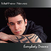 Everybody Dreams by Matthew Neves