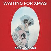 Waiting for Xmas von Sergio Mendes