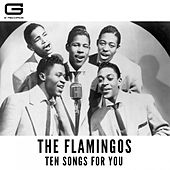 Ten songs for you by The Flamingos
