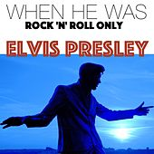 When He Was Rock 'n' Roll Only! de Elvis Presley