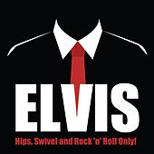 Hips, Swivel and Rock 'n' Roll Only! by Elvis Presley