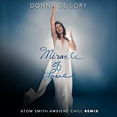 Miracle of Love (Atom Smith Ambient Chill Remix) by Donna De Lory