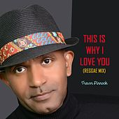 This Is Why I Love You (Reggae Mix) by Trevor Pinnock