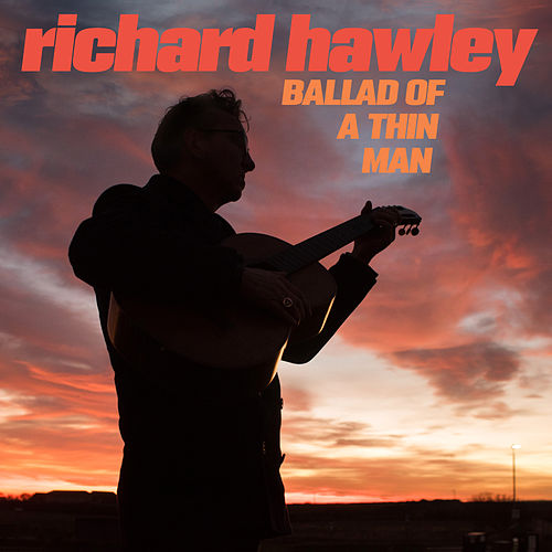 Ballad of a Thin Man von Richard Hawley