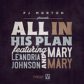 All In His Plan (feat. Le'Andria Johnson & Mary Mary) by PJ Morton