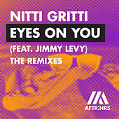 Eyes On You (feat. Jimmy Levy) (The Remixes) von Nitti Gritti
