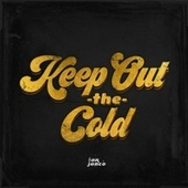 Keep Out The Cold by Ian Janco