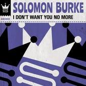 I Don't Want You No More de Solomon Burke