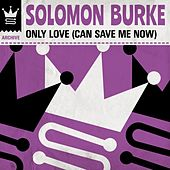 Only Love (Can Save Me Now) de Solomon Burke