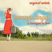 Teenage Angst - A Teenager in Love by Various Artists