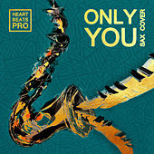 ONLY YOU (Cover) de HeartBeats Pro