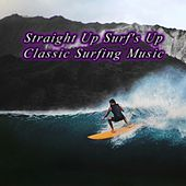 Straight up Surf's Up de The Rock-A-Teens, The John Barry Seven, Sandy Nelson, Link Wray, Johnny