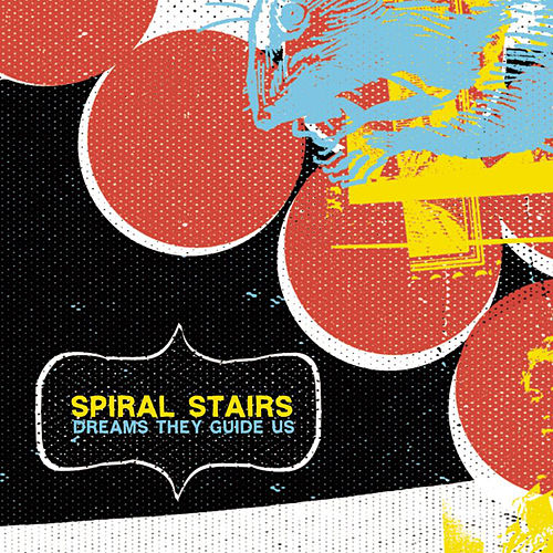 Dreams They Guide Us by Spiral Stairs