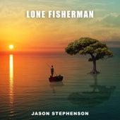 Lone Fisherman by Jason Stephenson