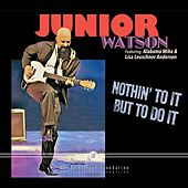 Nothin' to it but to Do It von Junior Watson