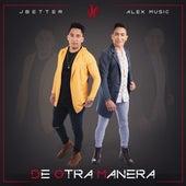 De Otra Manera de J Better y Alex Music