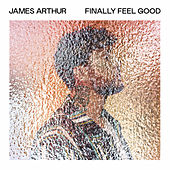 Finally Feel Good de James Arthur