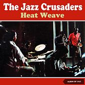Heat Weave (Album of 1963) by The Crusaders