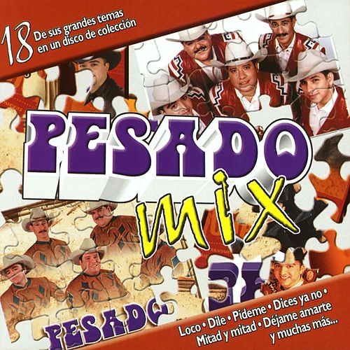 Pesado Mix by Pesado