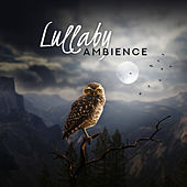 Lullaby Ambience - Sounds of Nature for Deep Sleep and Relaxation by Various Artists
