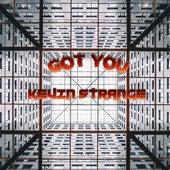 Got You by Kevin Strange