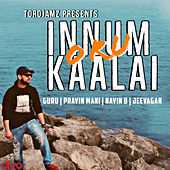 Innum Oru Kaalai by Pravin Mani