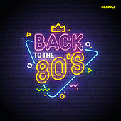 Back To The 80's by DJ Amici