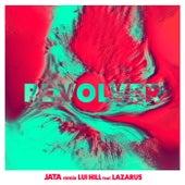 Revolver (Jata Remix) von Lui Hill